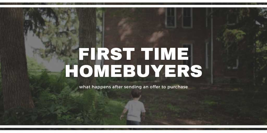 First Time Home Buyers Guide: What Happens after Sending an Offer to Purchase in Mississauga and Barrie, ON