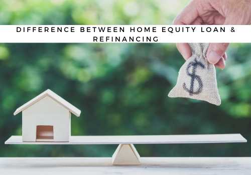 What is the Difference Between a Home Equity Loan and Refinancing in Mississauga and Barrie, ON?