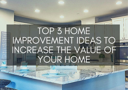 Top 3 Home Improvement Ideas to Increase the Value of Your Home in Mississauga and Barrie, Ontario