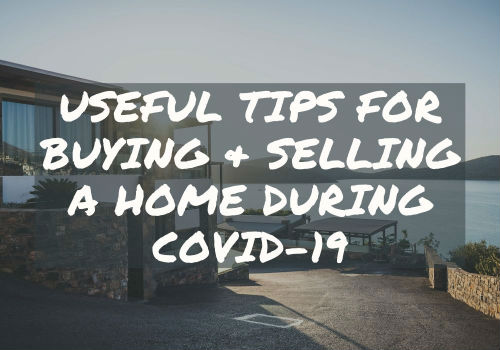 Useful Tips for Buying and Selling A Home During Covid-19 in Mississauga and Barrie, Ontario
