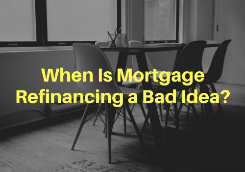 When Is Mortgage Refinancing a Bad Idea in Mississauga and Barrie, Ontario?